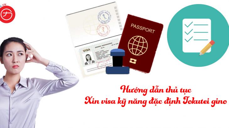 Hướng dẫn xin visa kỹ năng đặc định (Tokutei gino)